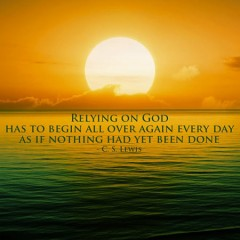 Relying-on-God-has-to-begin-all-over-agin-every-day-as-if-nothing-had-yet-been-done-240x240